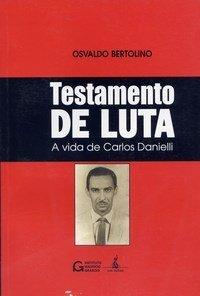 Livro 'Testamento de Luta', de Osvaldo Bertolini. Foto: Reprodução